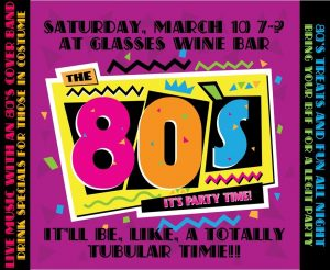 Totally Awesome '80's Party! @ Glasses Wine Bar