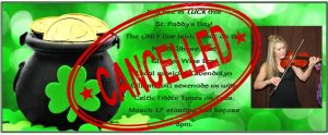 Cancelled! St. Paddy's Day!