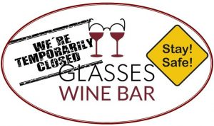 Temporarily Closed! @ Glasses Wine Bar